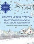 Zimowa Kraina Czarów Praktykowanie Uważności Przez Sztukę Kolorowania w sklepie internetowym Gigant.pl
