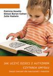 Jak Uczyć Dzieci Z Autyzmem Czytania Umysłu Zeszyt Ćwiczeń Dla Nauczycieli I Rodziców w sklepie internetowym Gigant.pl