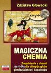 Magiczna Chemia. Zagadnienia Z Chemii Nie Tylko Dla Olimpijczyków - Gimnazjalistów I Licealistów w sklepie internetowym Gigant.pl