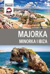 Majorka, Minorka, Ibiza Przewodnik Ilustrowany w sklepie internetowym Gigant.pl