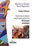 Biały / Blanco. Najnowsza Poezja Latynoamerykańska. Portoryko. Antologia w sklepie internetowym Gigant.pl