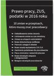 Prawo Pracy Zus Podatki W 2016 R. 10 Zmian W Przepisach - Stan Prawny Na Wrzesień 2016 w sklepie internetowym Gigant.pl