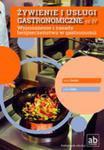 Żywienie I Usługi Gastronomiczne Część IV Wyposażenie I Zasady Bezpieczeństwa W Gastronomii w sklepie internetowym Gigant.pl