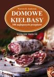 Domowe Kiełbasy 100 Najlepszych Przepisów w sklepie internetowym Gigant.pl