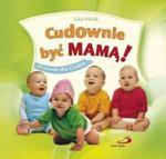 Cudownie Byc Mamą! Prezent Dla Ciebie w sklepie internetowym Gigant.pl