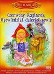 Czerwony Kapturek Opowiedział Dzięcioł Sowie Z Płytą Cd w sklepie internetowym Gigant.pl