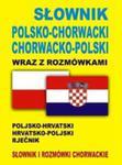 Słownik Polsko-chorwacki, Chorwacko-polski Wraz Z Rozmówkami w sklepie internetowym Gigant.pl