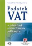 Podatek Vat W Jednostkach Sektora Finansów Publicznych (Z Suplementem Elektronicznym) w sklepie internetowym Gigant.pl