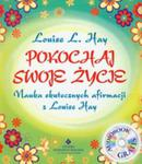 Pokochaj Swoje życie. Nauka Skutecznych Afirmacji Z Louise Hay + Audio Cd w sklepie internetowym Gigant.pl