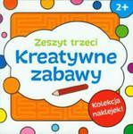 Kreatywne Zabawy Zeszyt Trzeci w sklepie internetowym Gigant.pl