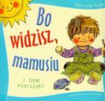 Bo Widzisz, Mamusiu I Inne Wierszyki w sklepie internetowym Gigant.pl