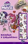 My Little Pony The Movie Książka Z Tatuażami w sklepie internetowym Gigant.pl