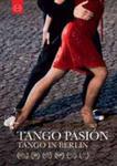 Tango Pasion - A Film About Tango In Berlin w sklepie internetowym Gigant.pl