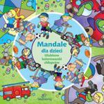 Mandale Dla Dzieci. Ulubione Kolorowanki Chłopców w sklepie internetowym Gigant.pl