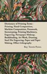 Dictionary Of Printing Terms - Printing, Hand Composition, Machine Composition, Presswork, Stereotyping, Printing Machinery, Engraving, Newspaper Makeup, Bookbinding, Art Work, Drawing, Steel Die w sklepie internetowym Gigant.pl