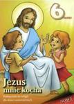 Jezus Mnie Kocha Podręcznik Do Religii Dla Dzieci Sześcioletnich w sklepie internetowym Gigant.pl