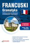 Francuski. Gramatyka. Praktyczne Repetytorium Z Ćwiczeniami Dla Początkujących I Zaawansowanych w sklepie internetowym Gigant.pl