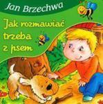 Jak Rozmawiać Trzeba Z Psem w sklepie internetowym Gigant.pl