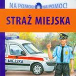 Straż Miejska. Na Pomoc! w sklepie internetowym Gigant.pl