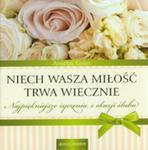 Niech Wasza Miłość Trwa Wiecznie. Najpiękniejsze Życzenia Z Okazji Ślubu w sklepie internetowym Gigant.pl