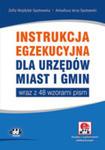 Instrukcja Egzekucyjna Dla Urzędów Miast I Gmin Wraz Z 48 Wzorami Pism w sklepie internetowym Gigant.pl
