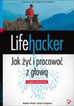 Lifehacker Jak Żyć I Pracować Z Głową Kolejne Wskazówki w sklepie internetowym Gigant.pl