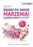 Sięgnij Po Swoje Marzenia! Alchemia Zmian Dla Kobiet w sklepie internetowym Gigant.pl