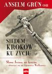 Siedem Kroków Ku Życiu. Słowa Jezusa Na Krzyżu – Otworzyć Się Na Tajemnicę Wielkanocy w sklepie internetowym Gigant.pl