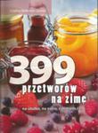 399 Przetworów Na Zimę Na Słodko, Na Ostro, Z Mięsem I ... w sklepie internetowym Gigant.pl
