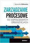 Zarządzanie Procesowe We Współczesnych Organizacjach w sklepie internetowym Gigant.pl