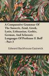 A Comparative Grammar Of The Sanscrit, Zend, Greek, Latin, Lithuanian, Gothic, German, And Sclavonic Languages Of Professor F. Boff - Part 3 w sklepie internetowym Gigant.pl