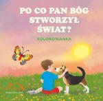 Po Co Pan Bóg Stworzył Świat Kolorowanka w sklepie internetowym Gigant.pl