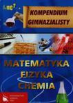 Kompendium Gimnazjalisty Matematyka Fizyka Chemia Tw w sklepie internetowym Gigant.pl
