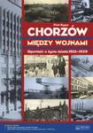 Chorzów Między Wojnami. Opowieść O Życiu Miasta 1922-1939 + Plan Miasta + Cd w sklepie internetowym Gigant.pl