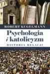 Psychologia I Katolicyzm. Historia Relacji w sklepie internetowym Gigant.pl