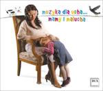 Muzyka Dla Ucha Mamy I Malucha w sklepie internetowym Gigant.pl