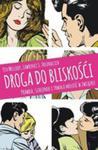 Droga Do Bliskości. Prawda, Szacunek I Trwała Miłość W Związku w sklepie internetowym Gigant.pl