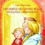 Opowiedz Mi O Panu Bogu Modlitwa I Sakramenty Tw w sklepie internetowym Gigant.pl