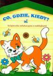 Co Gdzie Kiedy Ul Książeczka Edukacyjna Z Naklejkami w sklepie internetowym Gigant.pl
