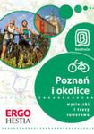 Poznań I Okolice. Wycieczki I Trasy Rowerowe. Wydanie 1 w sklepie internetowym Gigant.pl