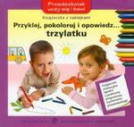 Przyklej, Pokoloruj I Opowiedz... Trzylatku. Przedszkolak Uczy Się I Bawi w sklepie internetowym Gigant.pl