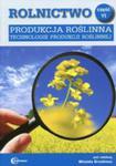 Rolnictwo Część 6 Produkcja Roślinna Technologie Produkcji Roślinnej Podręcznik w sklepie internetowym Gigant.pl