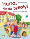 Hura IdĘ Do SzkoŁy! Historyjki Na PoczĄtek SzkoŁy Tw w sklepie internetowym Gigant.pl