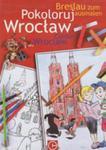 Pokoloruj Wrocław w sklepie internetowym Gigant.pl