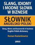 Slang, Idiomy I Modne Słowa W Biznesie. Słownik Angielsko - Polski / Slang, Idioms And Buzzwords In Businness. Englisch - Polish Dictionary w sklepie internetowym Gigant.pl