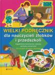 Wielki Podręcznik Dla Nauczycieli Żłobków I Przedszkoli Tw w sklepie internetowym Gigant.pl