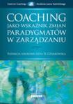 Coaching Jako Wskaźnik Zmian Paradygmatu W Zarządzaniu w sklepie internetowym Gigant.pl