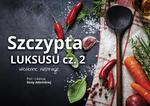Szczypta luksusu, Kulinarne Inspiracje cz2 w sklepie internetowym Multistore24.pl