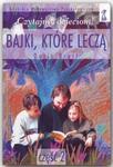 BAJKI, KTÓRE LECZĄ. CZĘŚĆ 2 w sklepie internetowym Coolshop.pl