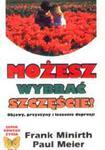 MOŻESZ WYBRAĆ SZCZĘŚCIE. OBJAWY, PRZYCZYNY I LECZENIE DEPRESJI w sklepie internetowym Coolshop.pl